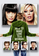 Se How to Make Love to a Woman på Netflix