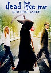Se Dead Like Me: Life After Death på Netflix