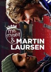 Se Me, Myself and Martin Laursen på Netflix