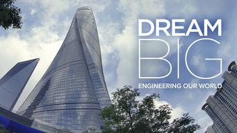 Se Dream Big: Engineering Our World på Netflix