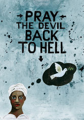 Se Pray the Devil Back to Hell på Netflix