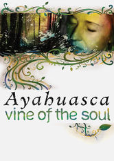 Se Ayahuasca: Vine of the Soul på Netflix