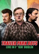 Se Trailer Park Boys Live In F**kin' Dublin på Netflix