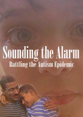 Se Sounding the Alarm: Battling the Autism Epidemic på Netflix