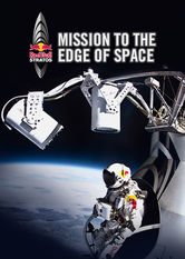 Se Mission to the Edge of Space: The Inside Story of Red Bull Stratos på Netflix