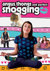Se Angus, Thongs and Perfect Snogging på Netflix