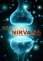 Se Neurons to Nirvana: Understanding Psychedelic Medicines på Netflix