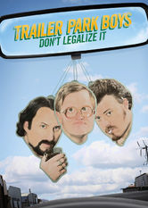 Se Trailer Park Boys: Don't Legalize It på Netflix