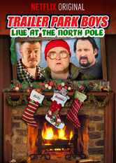 Se Trailer Park Boys Live at the North Pole på Netflix