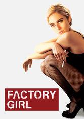 Se Factory Girl på Netflix