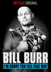 Se Bill Burr: I'm Sorry You Feel That Way på Netflix