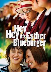 Se Hey Hey It's Esther Blueburger på Netflix