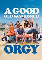 Se A Good Old Fashioned Orgy på Netflix