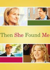 Se Then She Found Me på Netflix
