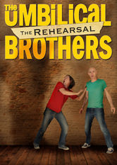 Se The Umbilical Brothers: The Rehearsal på Netflix