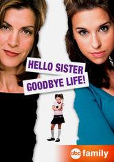 Se Hello Sister, Goodbye Life på Netflix