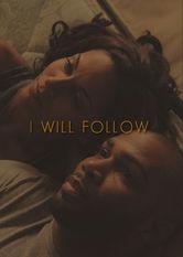 Se I Will Follow på Netflix