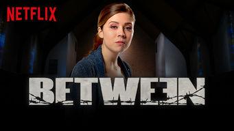 Se Between på Netflix