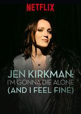 Se Jen Kirkman: I'm Gonna Die Alone på Netflix