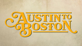 Se Austin to Boston på Netflix