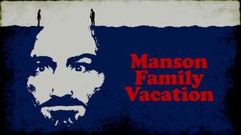 Se Manson Family Vacation på Netflix