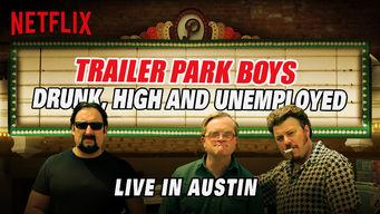 Se Trailer Park Boys: Drunk, High and Unemployed på Netflix