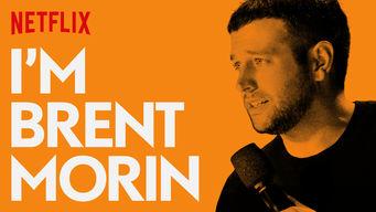 Se I'm Brent Morin på Netflix