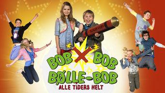 Se Bølle Bob – Alle tiders helt på Netflix