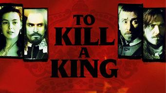 Se To Kill a King på Netflix