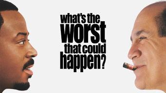 Se What's the Worst That Could Happen? på Netflix