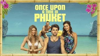 Se Once Upon a Time in Phuket på Netflix