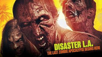 Se Disaster L.A.: The Last Zombie Apocalypse Begins Here på Netflix