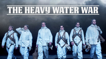 Se The Heavy Water War på Netflix