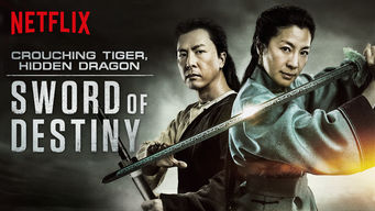 Se Crouching Tiger, Hidden Dragon: Sword of Destiny på Netflix