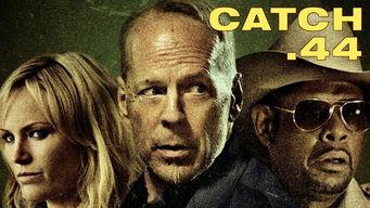 Se Catch .44 på Netflix
