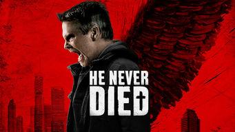 Se He Never Died på Netflix