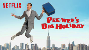 Se Pee-wee's Big Holiday på Netflix