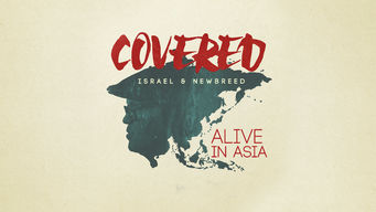 Se Covered: Alive in Asia på Netflix