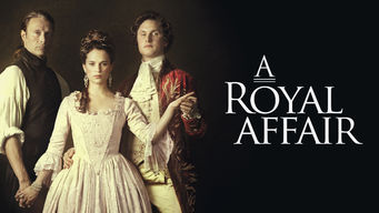 Se A Royal Affair på Netflix