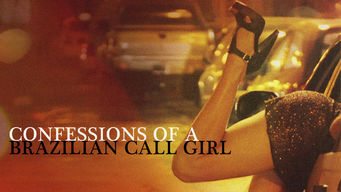 Se Confessions of a Brazilian Call Girl på Netflix