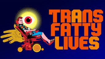 Se TransFatty Lives på Netflix