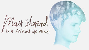 Se Matt Shepard Is a Friend of Mine på Netflix