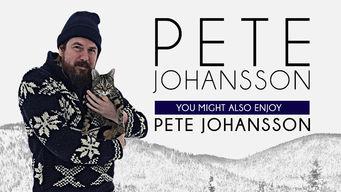Se Pete Johansson: You Might Also Enjoy Pete Johansson på Netflix