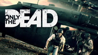Se Only the Dead på Netflix