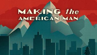 Se Making the American Man på Netflix