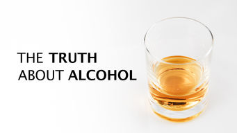 Se The Truth About Alcohol på Netflix