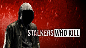 Se Stalkers Who Kill på Netflix