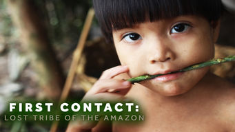 Se First Contact: Lost Tribe of the Amazon på Netflix