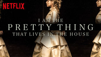 Se I Am the Pretty Thing That Lives in the House på Netflix