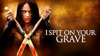 Se I Spit on Your Grave på Netflix